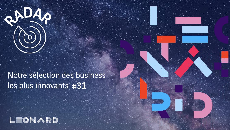 Radar – notre sélection de business innovants #31