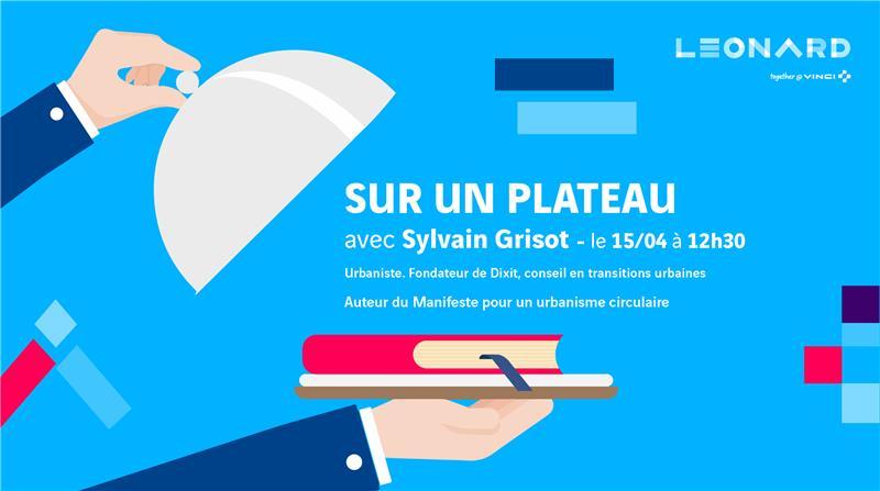 Sur un plateau – avec Sylvain Grisot, auteur de «Manifeste pour un urbanisme circulaire»