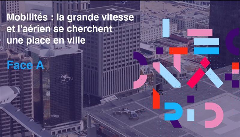 Newsletter «Mobilités : la grande vitesse et l'aérien se cherchent une place en ville» – Avril 2021