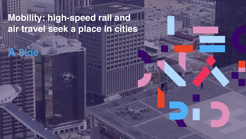 """Mobility: high-speed rail and air travel seek a place in cities"" – Newsletter – April 2021"