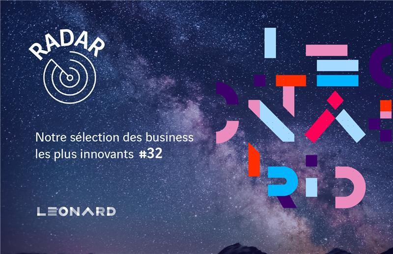 Radar – notre sélection de business innovants #32