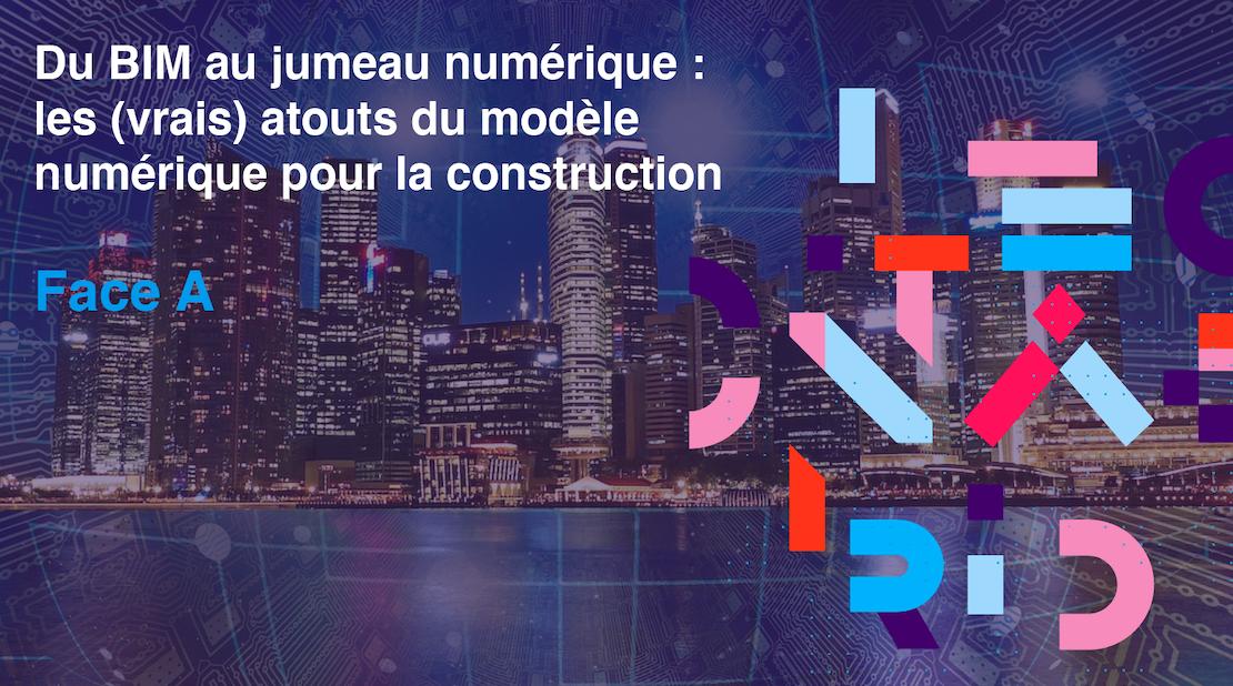 Newsletter «Du BIM au jumeau numérique : les (vrais) atouts du modèle numérique pour la construction» – Mai 2021