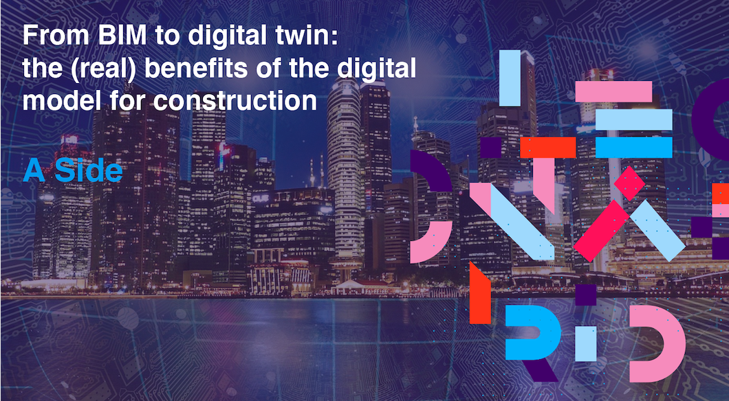 """From BIM to digital twin:  the (real) benefits of the digital  model for construction"" – Newsletter – May 2021"
