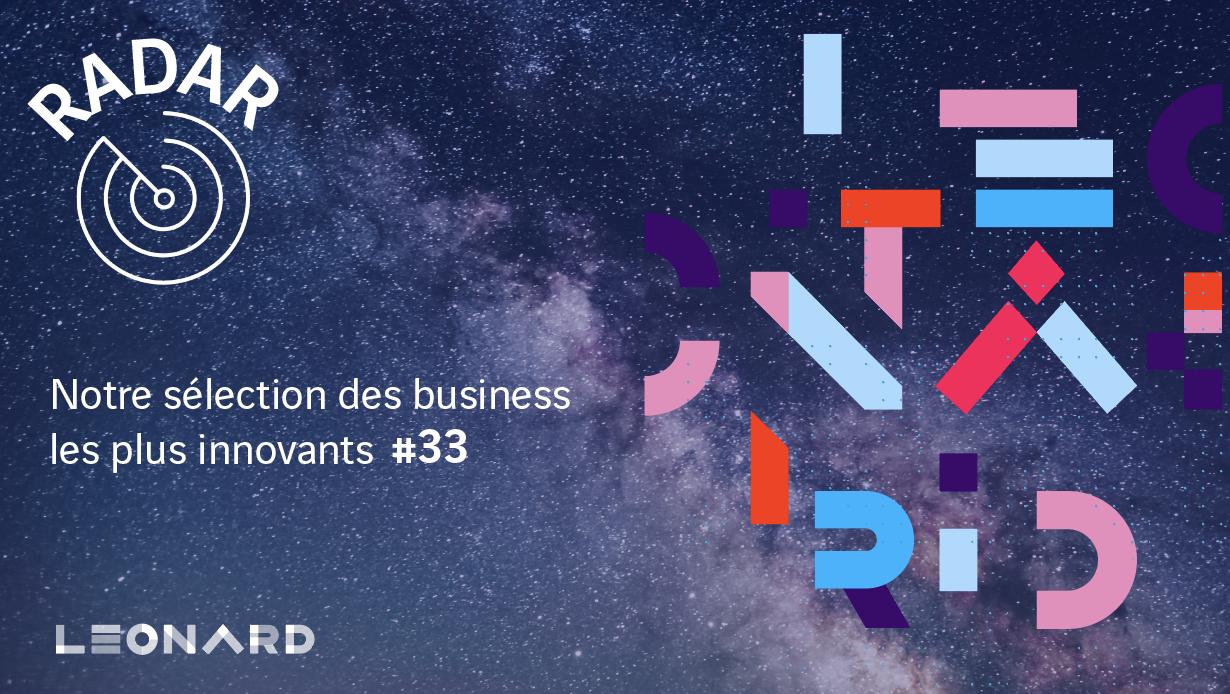 Radar – notre sélection de business innovants #33