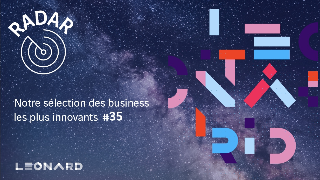 Radar – Notre sélection de business innovants #35