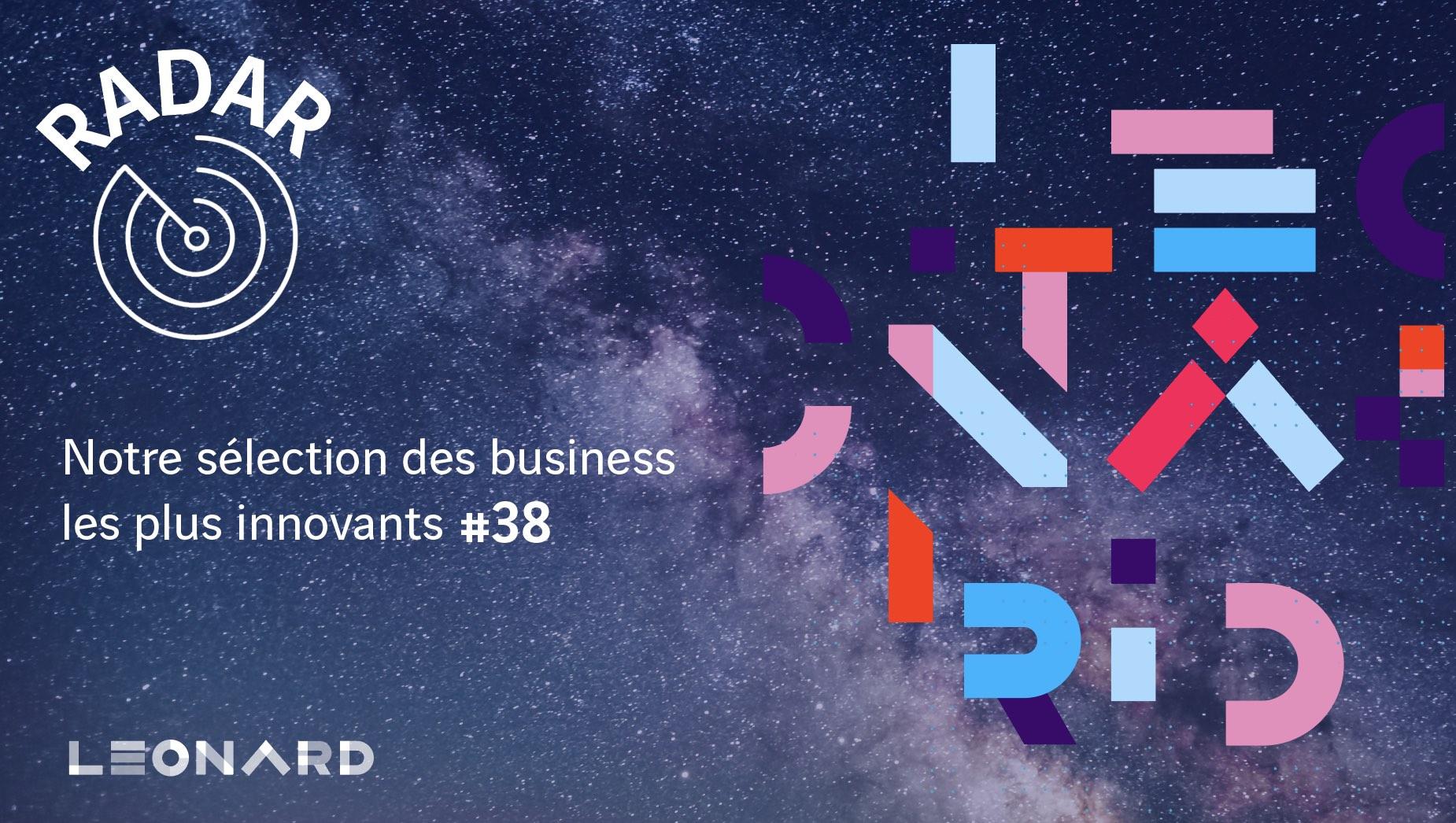 Radar – Notre sélection de business innovants #38